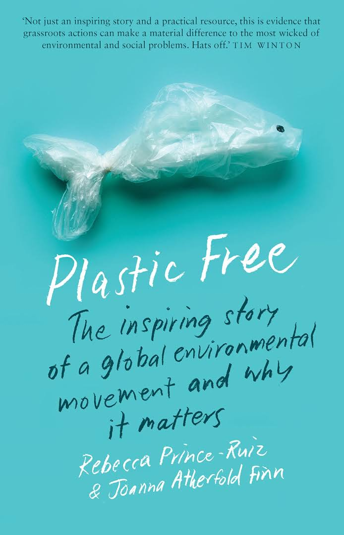 Book Recommendation- Plastic Free: The Inspiring Story of a Global Environmental Movement and Why It Matters